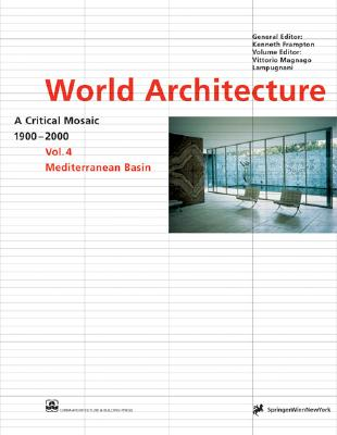 World Architecture 1900-2000: Mediterranean Basin v. 4: A Critical Mosaic - Magnago Lampugnani, Vittorio (Volume editor)