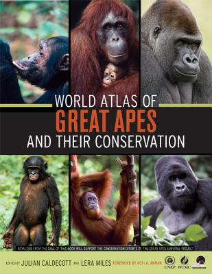World Atlas of Great Apes and Their Conservation - Caldecott, Julian