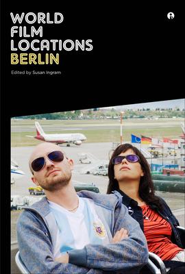 World Film Locations: Berlin - Ingram, Susan (Editor)