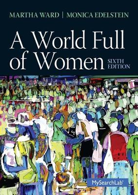 World Full of Women - Ward, Martha Coonfield, and Edelstein, Monica D