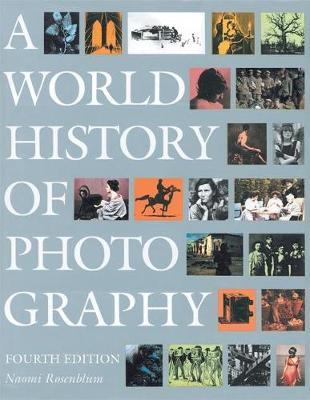 World History of Photography - Rosenblum, Naomi