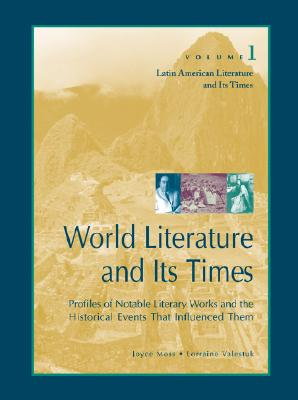 World Literature and Its Times: Latin American Literature and Its Times - Moss, Joyce