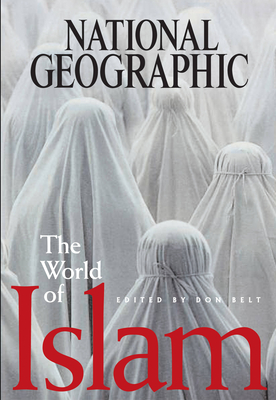 World of Islam - National Geographic Society, and Belt, Don (Editor)