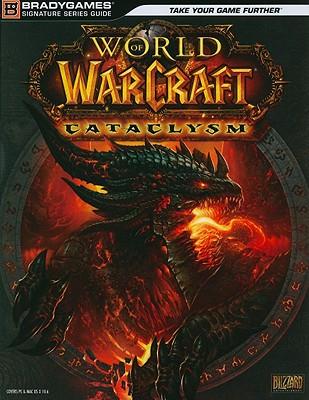 World of Warcraft: Cataclysm - Branger, Joe, and Lummis, Michael, and Sims, Jennifer