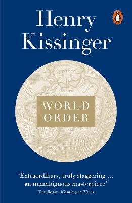 World Order: Reflections on the Character of Nations and the Course of History - Kissinger, Henry
