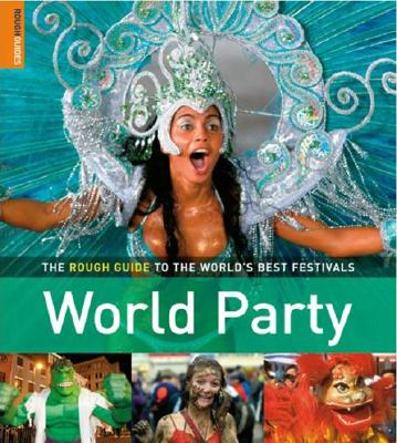 World Party: The Rough Guide to the World's Best Festivals - Rough Guides (Creator)