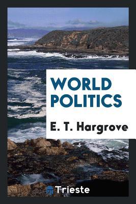 World Politics - Hargrove, E T