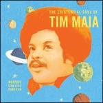 World Psychedelic Classics 4: The Existential Soul of Tim Maia