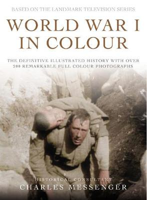 World War I in Colour - Messenger, Charles