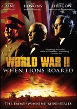 World War II: When Lions Roared - Joseph Sargent