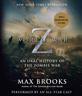 World War Z: An Oral History of the Zombie War - Brooks, Max, and Abraham, F Murray (Performed by), and Alda, Alan (Performed by)