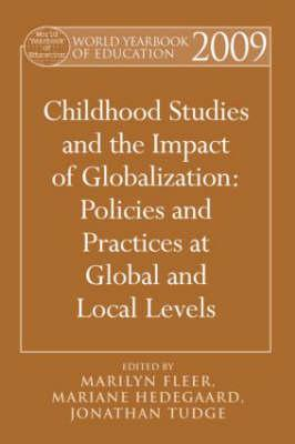 World Yearbook of Education 2009: Childhood Studies and the Impact of Globalization: Policies and Practices at Global and Local Levels - Fleer Marilyn, and Fleer, Marilyn, Professor (Editor), and Hedegaard, Mariane (Editor)