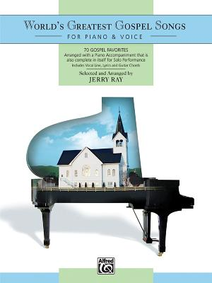 World's Greatest Gospel Songs for Piano & Voice: 70 Gospel Favorites - Ray, Jerry