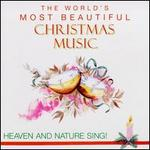 World's Most Beautiful Christmas Music: Heaven and Nature Sing!