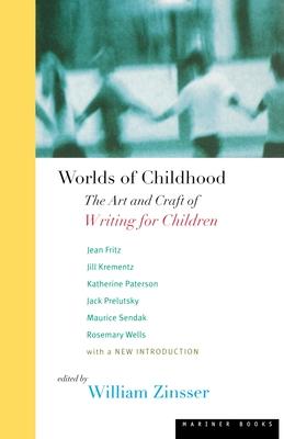 Worlds of Childhood Pa 98 - Zinsser, William Knowlton (Editor)