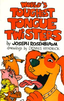 World's Toughest Tongue Twisters - Rosenbloom, Joseph