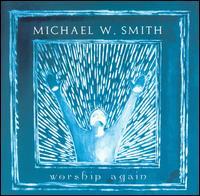 Worship Again - Michael W. Smith