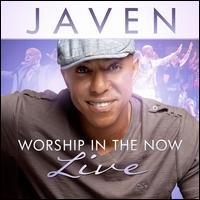 Worship In The Now: Live - Javen