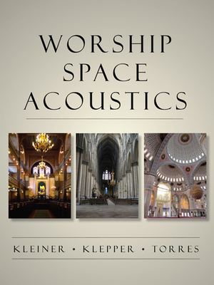 Worship Space Acoustics - Kleiner, Mendel