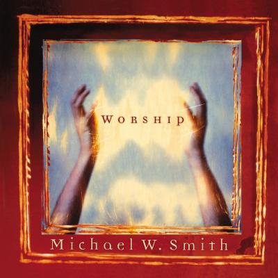 Worship - Smith, Michael W