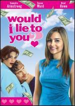 Would I Lie to You? - Tom Sheppard