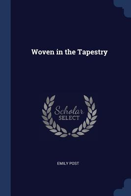 Woven in the Tapestry - Post, Emily