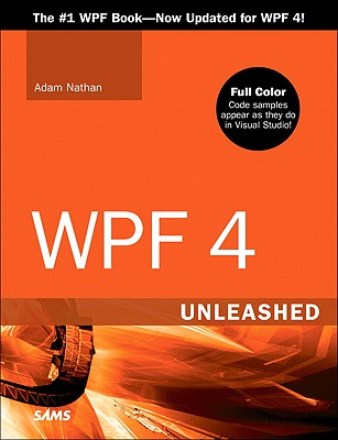 WPF 4 Unleashed - Nathan, Adam