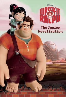 Wreck-It Ralph: The Junior Novelization - Trimble, Irene (Adapted by)