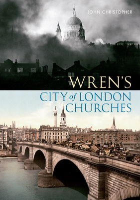 Wren's City of London Churches - Christopher, John