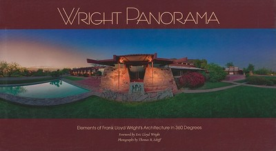 Wright Panorama: Elements of Frank Lloyd Wright's Architecture in 360 Degrees - Schiff, Thomas R (Photographer)