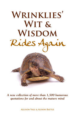 Wrinklies' Wit & Wisdom Rides Again - Vale, Allison, and Rattle, Alison