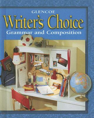 Writer's Choice: Grammar and Composition, Grade 6 - McGraw-Hill/Glencoe (Creator)