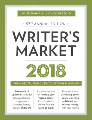 Writer's Market 2018: The Most Trusted Guide to Getting Published - Brewer, Robert Lee (Editor)