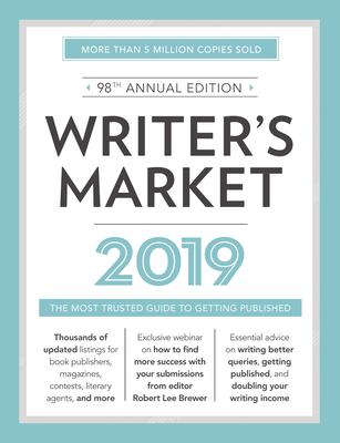 Writer's Market 2019: The Most Trusted Guide to Getting Published - Brewer, Robert Lee (Editor)