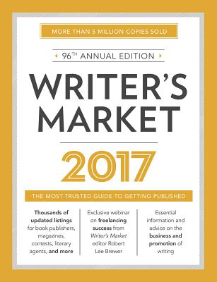 Writer's Market: The Most Trusted Guide to Getting Published - Brewer, Robert Lee (Editor)