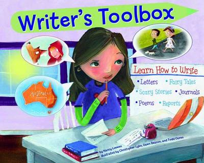 Writer's Toolbox: Learn How to Write Letters, Fairy Tales, Scary Stories, Journals, Poems, and Reports - Loewen, Nancy