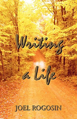 Writing a Life - Rogosin, Joel