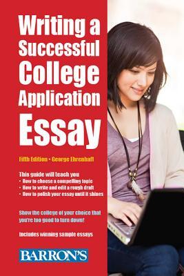 Writing a Successful College Application Essay - Ehrenhaft, George