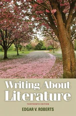 Writing About Literature - Roberts, Edgar V.