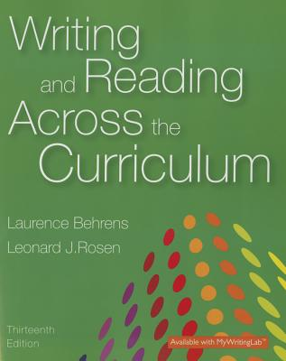 Writing and Reading Across the Curriculum - Behrens, Laurence, and Rosen, Leonard J