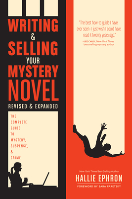 Writing and Selling Your Mystery Novel Revised and Expanded: The Complete Guide to Mystery, Suspense, and Crime - Ephron, Hallie