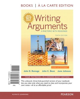 Writing Arguments: A Rhetoric with Readings, MLA Update Edition -- Books a la Carte - Ramage, John D, and Bean, John C, and Johnson, June