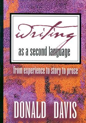 Writing as a Second Language - Davis, Donald
