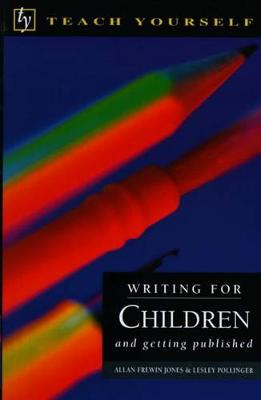 Writing for Children and Getting Published - Pollinger, Lesley, and Jones, Allan Frewin