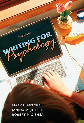 Writing for Psychology - Mitchell, Mark L, and Jolley, Janina M, and O'Shea, Robert P