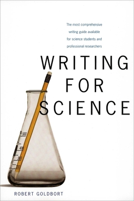 Writing for Science - Goldbort, Robert