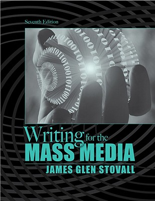 Writing for the Mass Media - Stovall, James G