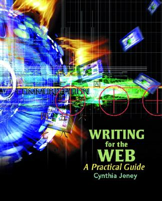 Writing for the Web: A Practical Guide - Jeney, Cynthia L