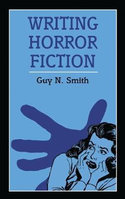 Writing Horror Fiction - Smith, G