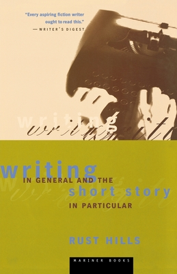 Writing in General and the Short Story in Particular: An Informal Textbook - Hills, L Rust